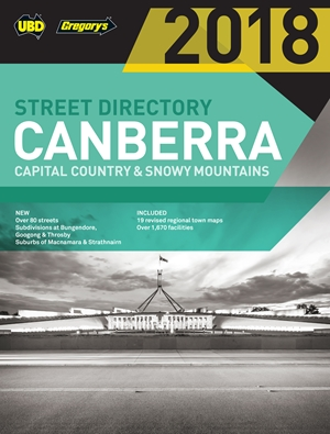 Canberra Capital Country & Snowy Mountains Street Directory 2018 22nd ed