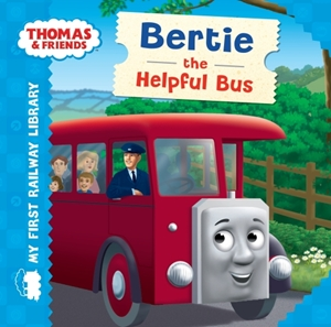 My First Railway Library: Bertie the helpful bus