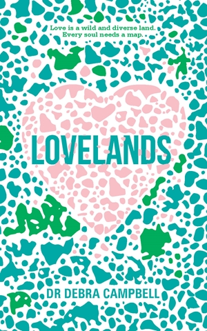 Lovelands: Love is a wild and diverse land. Every soul needs a map.