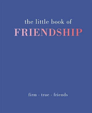 The Little Book of Friendship