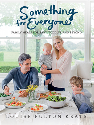The secrets of cooking for the whole family: Something for Everyone by Louise Fulton Keats