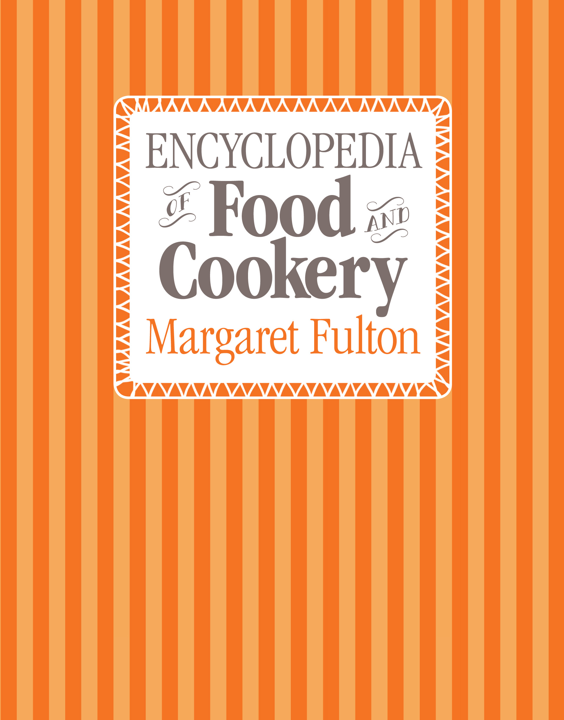 Encyclopedia of Food and Cookery: 30th Anniversary Edition